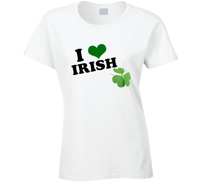 I Love Irish Ladies Tshirt