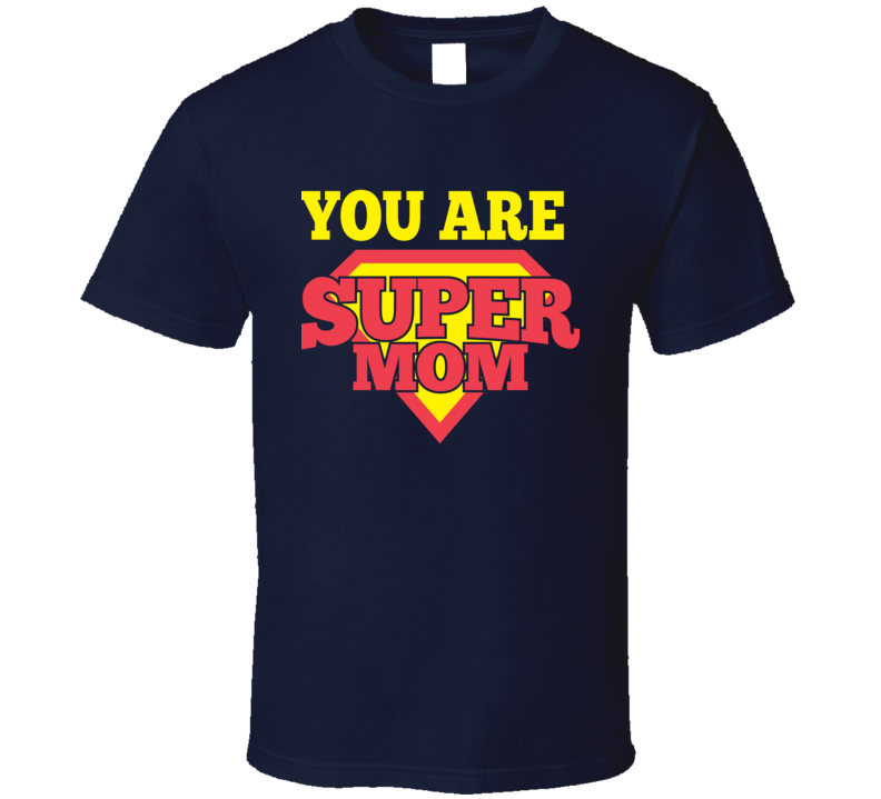 Mother's Day Super Mom Tshirt