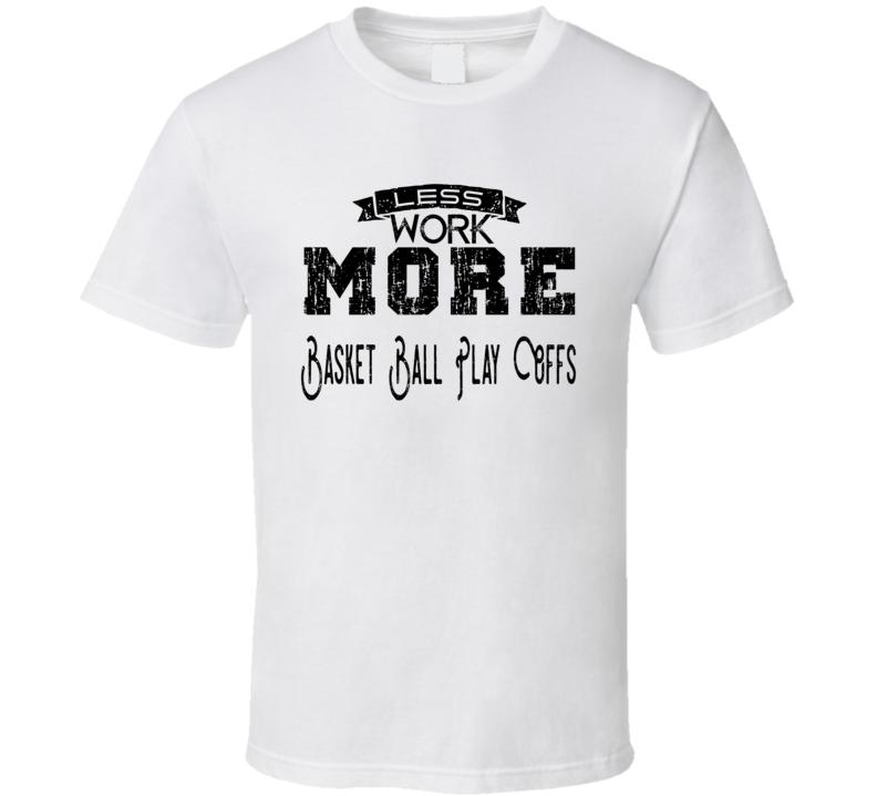 Basket Ball Play Offs Tshirt