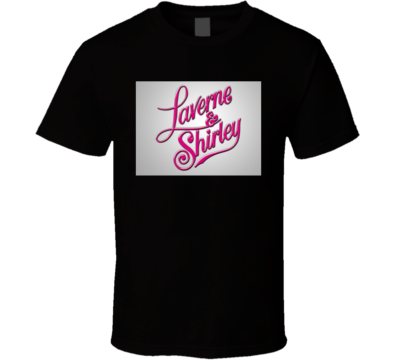 Laverne & Shirley Tribute Tv Show Tshirt