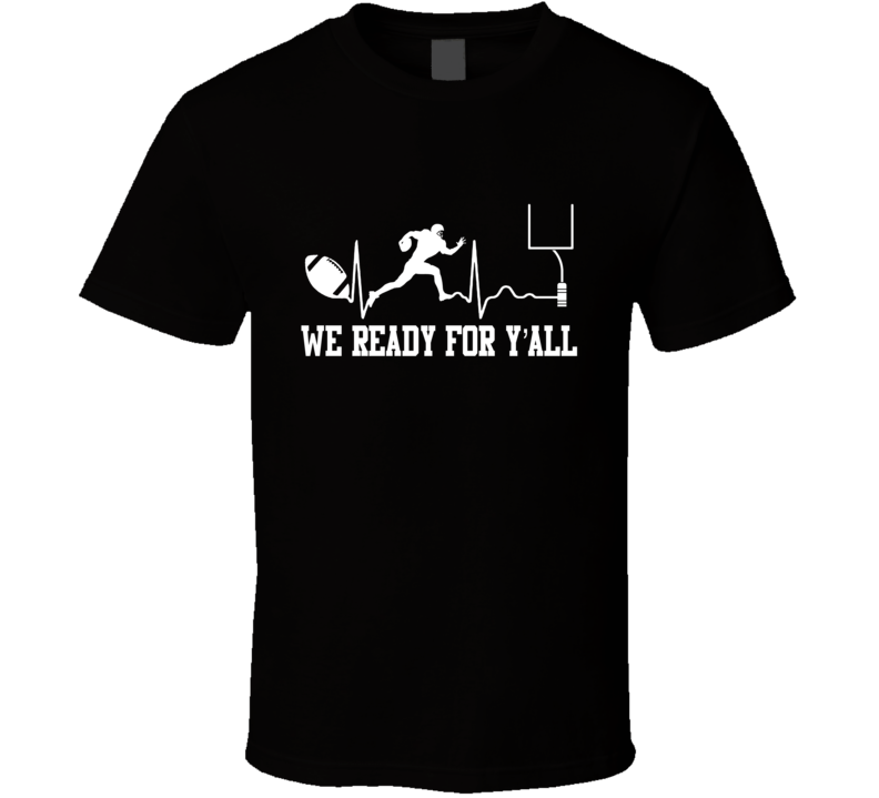We Ready Football Tshirt