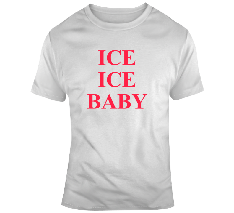 Vanilla Ice Quote Tshirt T Shirt
