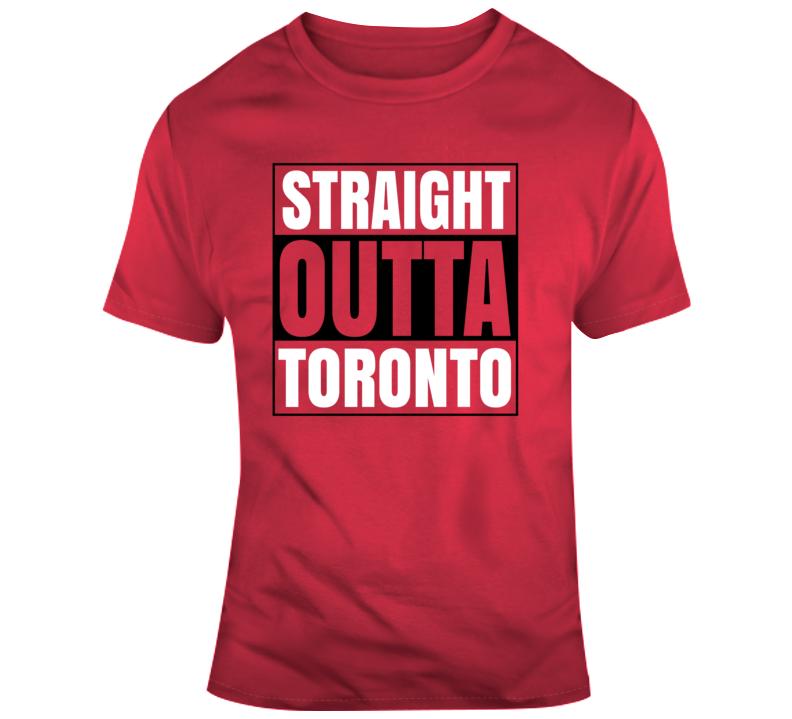 Straight Outta Toronto Tshirt T Shirt