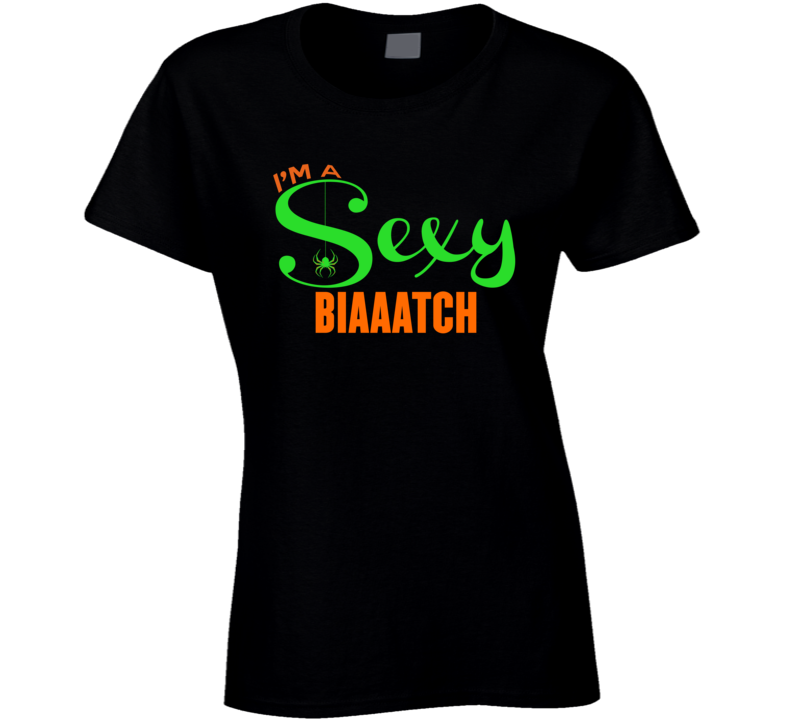 Sexy Biaaatch Ladies T Shirt