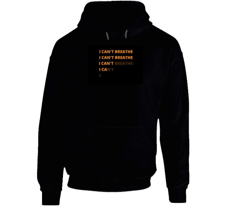 I Can't Breathe - Quote Hoodie