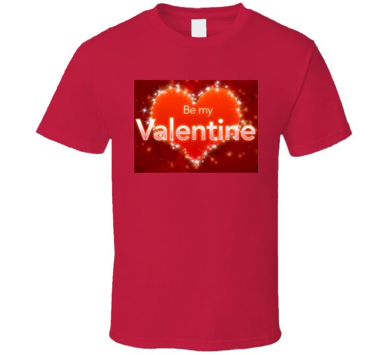 Be My Valentine Tshirt