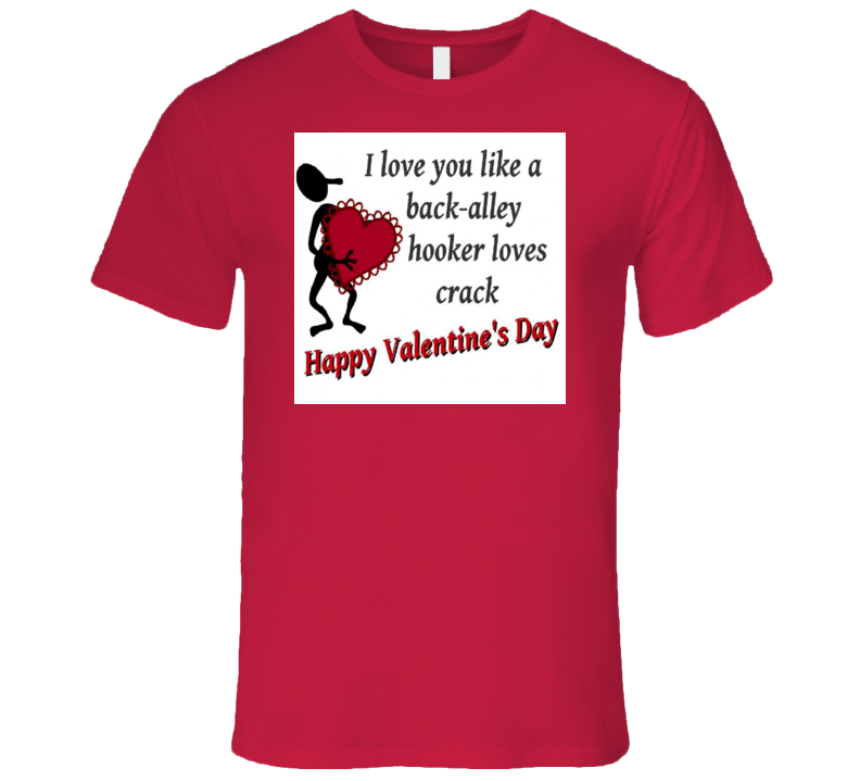 Valentines Day Funny Quote Tshirt