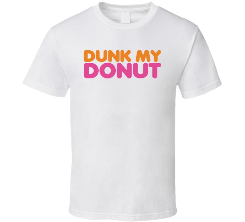 Dunk My Donut T Shirt