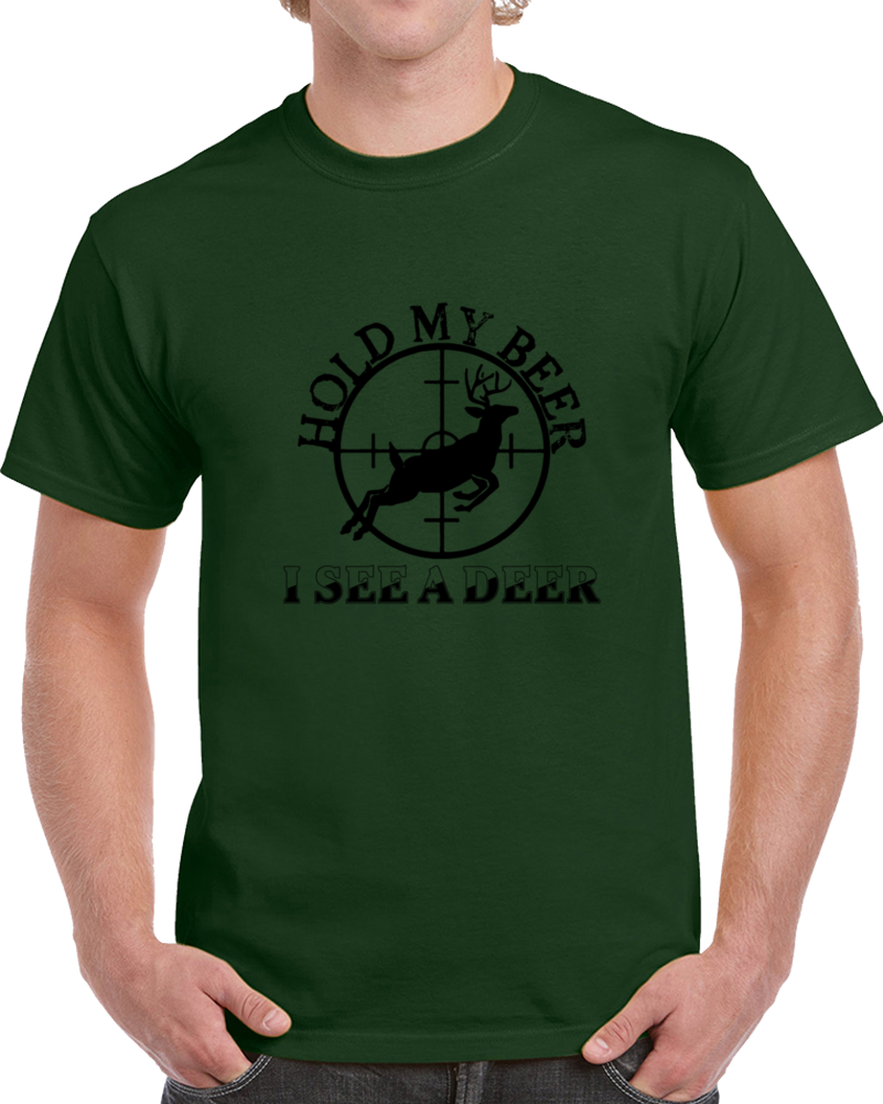 8c1e2c57 Hold My Beer I See A Deer Funny Hunting Alcoholic Drink T Shirt