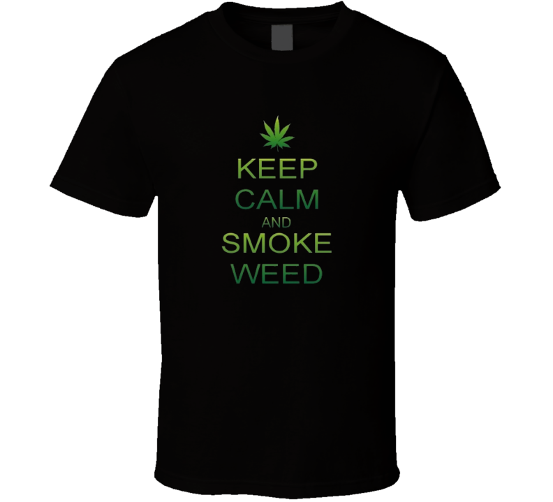 Keep Calm And Smoke Weed Carry On Funny Humour T Shirt