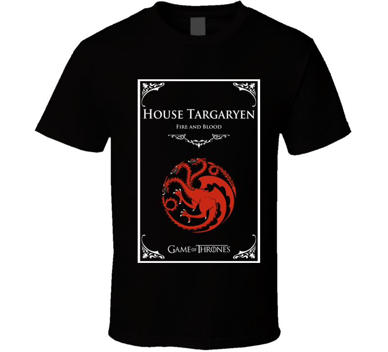 Game of Thrones House of Targeryen Fire and Blood T Shirt