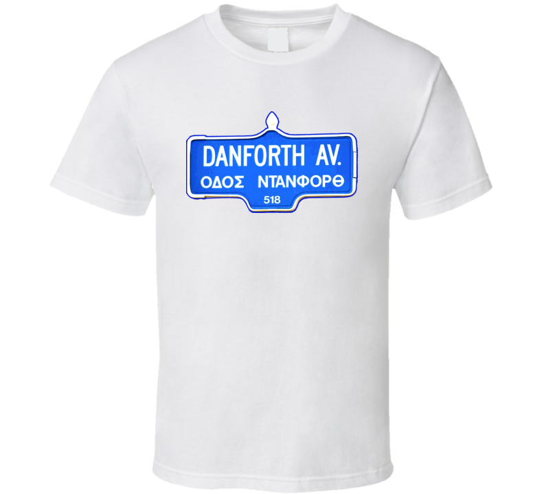 Toronto Danforth Ave Greek Town Street Sign T Shirt
