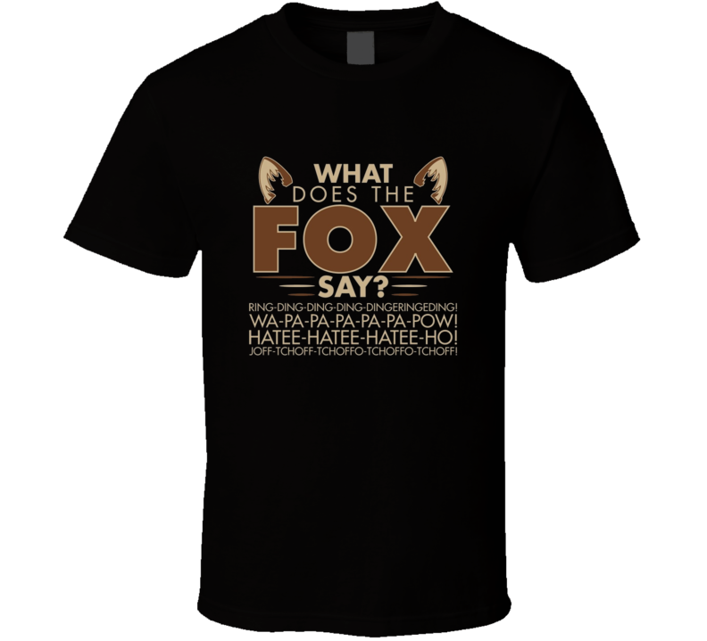 What Does The Fox Say Ylvis Song Funny Music T Shirt