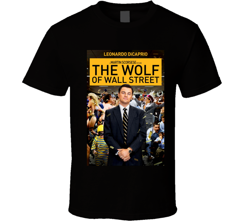 The Wolf Of Wall Street Leonardo Dicaprio New Movie Cool T Shirt