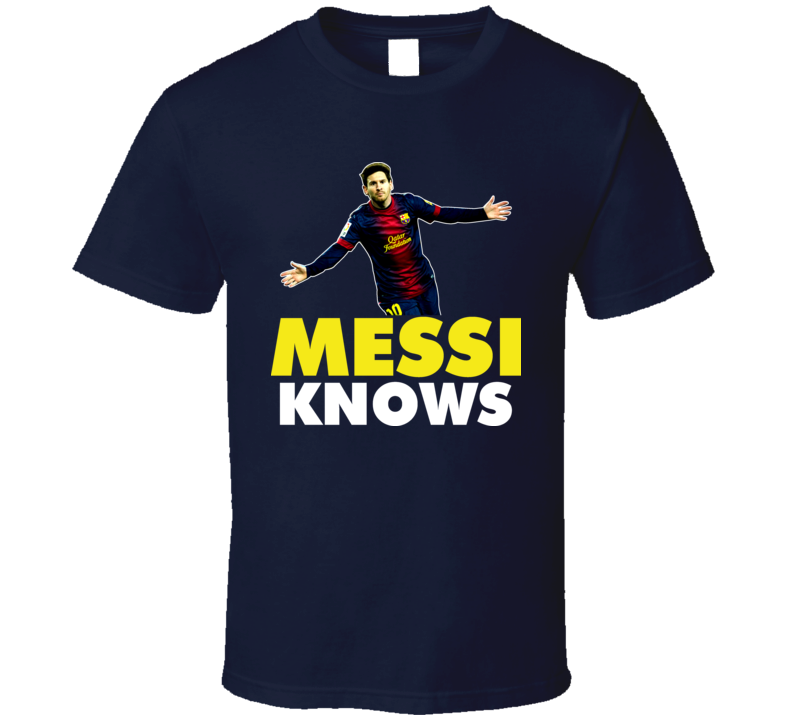Lionel Messi Knows Bo Style Soccer Spain Barcelona Football T Shirt