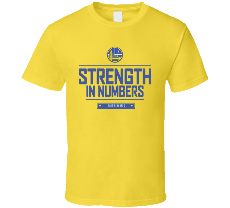 1028e35a Golden State Warriors Playoff Strenght In Numbers T Shirt