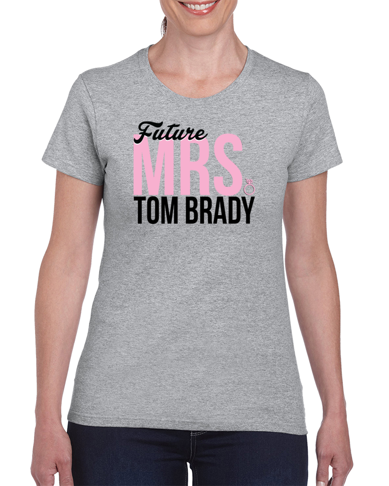 Future Mrs. Tom Brady Qb Football New England Pats Gray T Shirt
