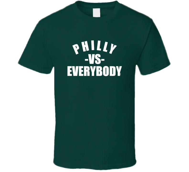 Philadelphia Philly Vs Everybody Sports Football Fan T Shirt