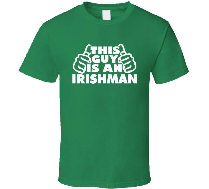 This Guy Is An Irishman Fan Suporter Ireland Country Green T Shirt