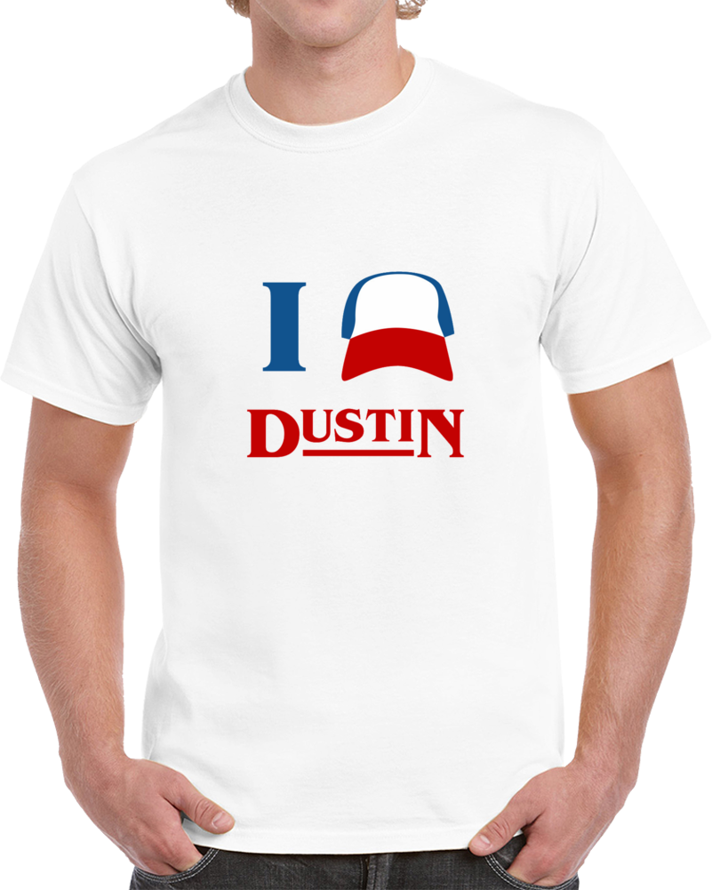 I Love Dustin Stranger Things Tv Series Sci Fi T Shirt