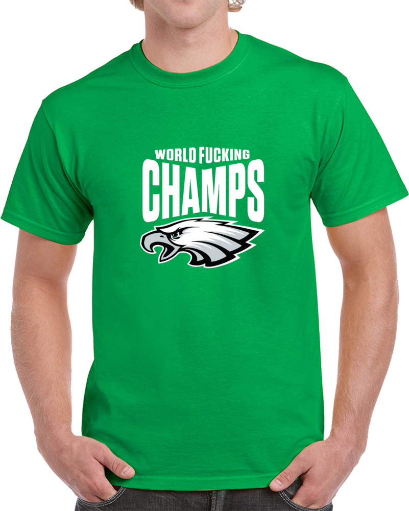 Philadelphia Superbowl Champs F***ing World Football T Shirt