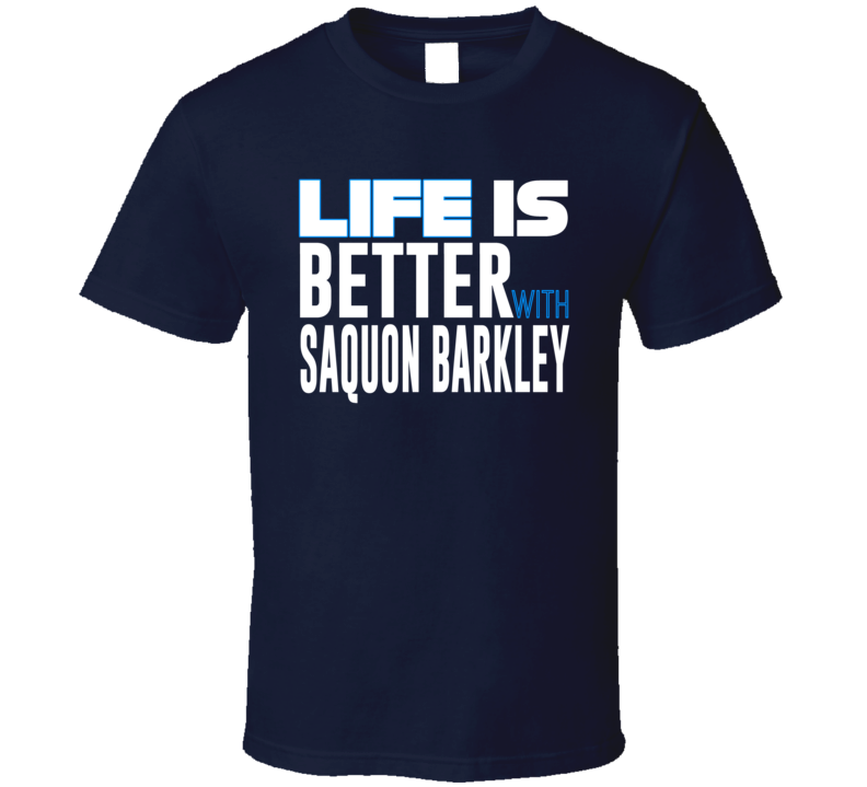 Saquon Barkley Life Is Better Running Back New York Football T Shirt