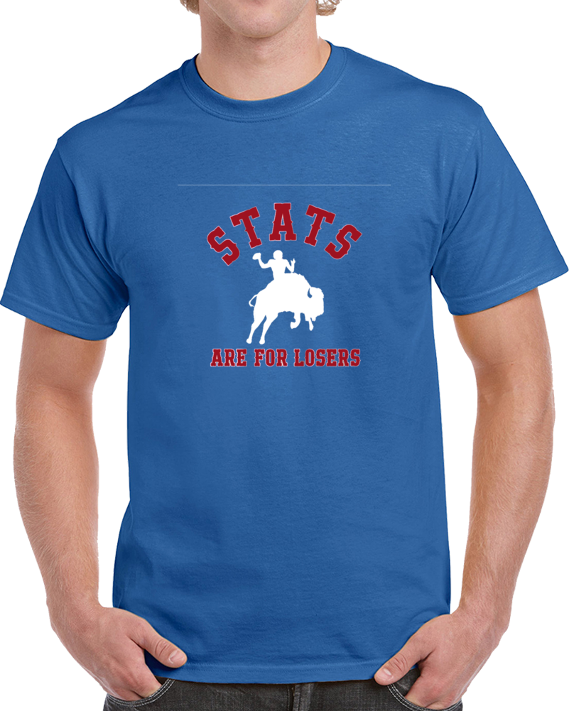Josh Allen Qb Stats Are For Losers Buffalo Football T Shirt