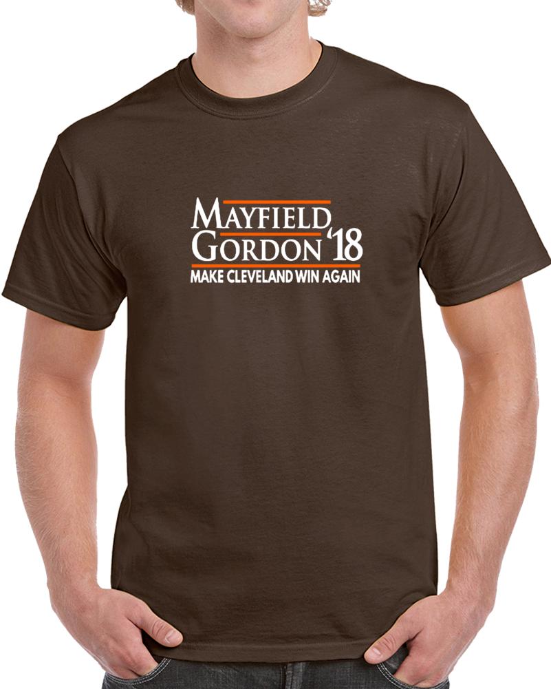 Baker Mayfield Josh Gordon 2018 Make Cleveland Win Again Campaign Football T Shirt
