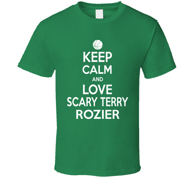 Scary Terry Rozier Keep Calm Love Bostob Basketball T Shirt