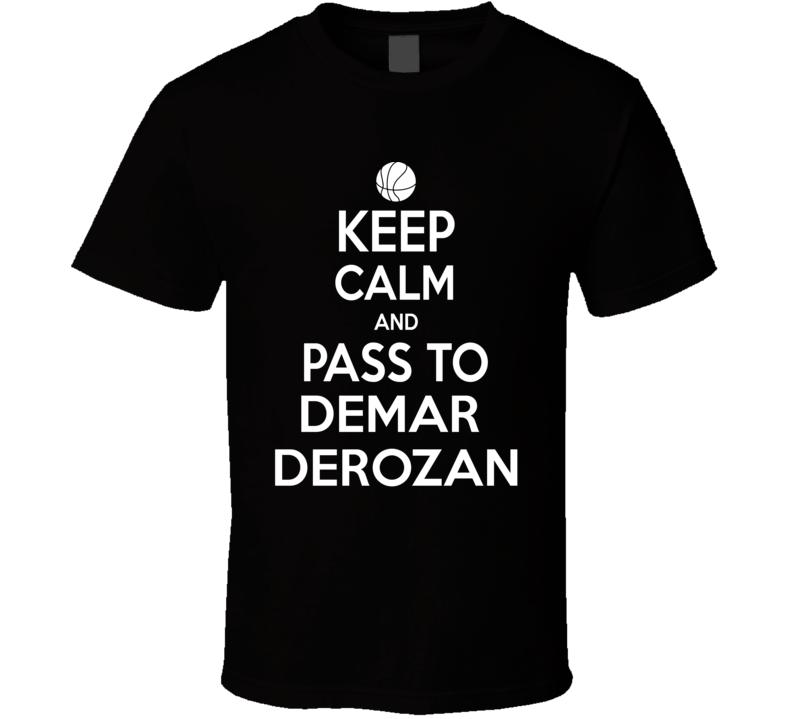 Demar Derozan Keep Calm Pass Toronto Basketball Player Fan T Shirt