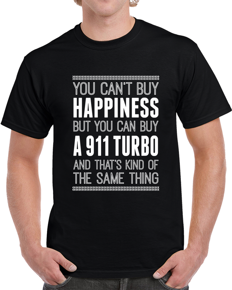 911 Turbo Happiness Car Enthusiast Cool Funny Men Cars T Shirt