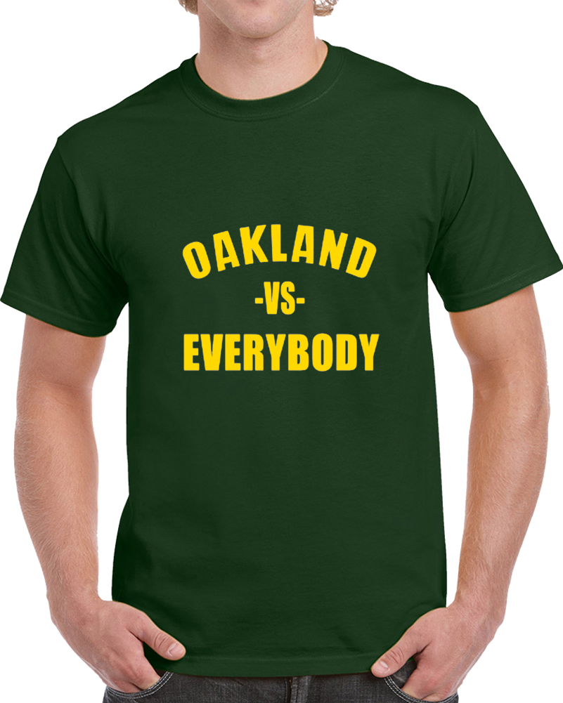 Oakland Vs Everybody Fan Supporter Baseball T Shirt