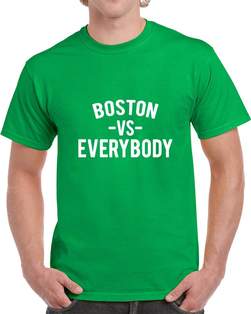 Boston Vs Everybody Fan Supporter Basketball T Shirt
