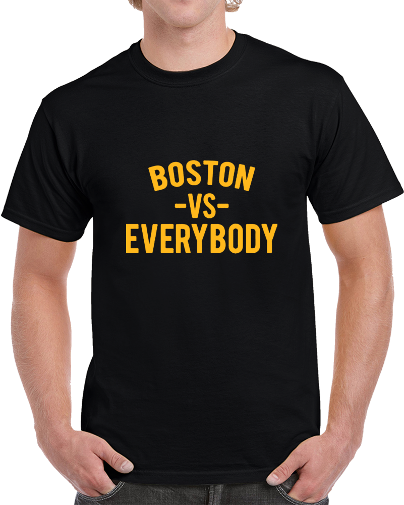 Boston Vs Everybody Fan Supporter Hockey Team T Shirt