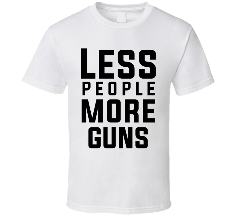 Less People More Guns Nra Rifle Supporter T Shirt