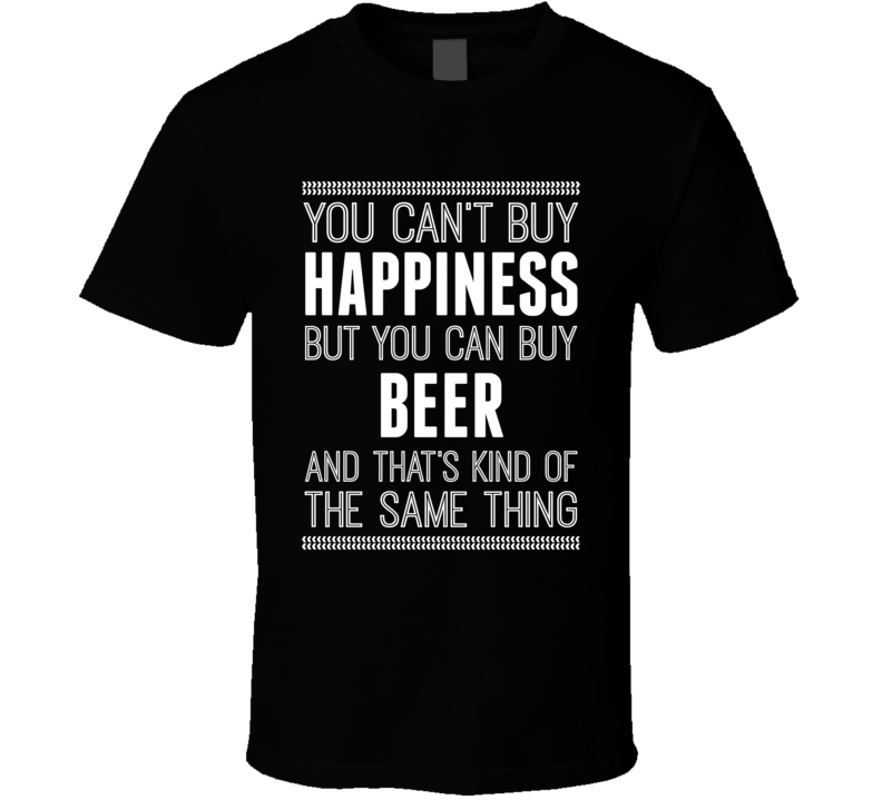 Mens Beer T Shirt Funny Food And Drink Hapiness T Shirt
