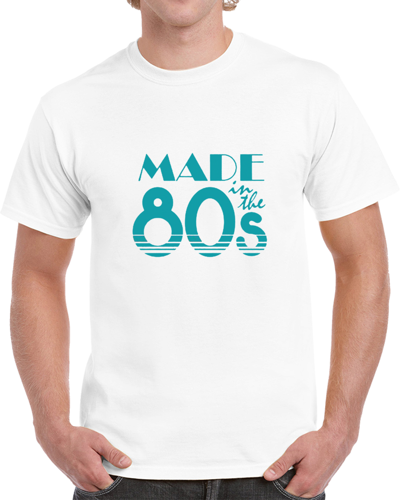 Made In The 80's Pop Culture Retro Vintage Miami Style White T Shirt