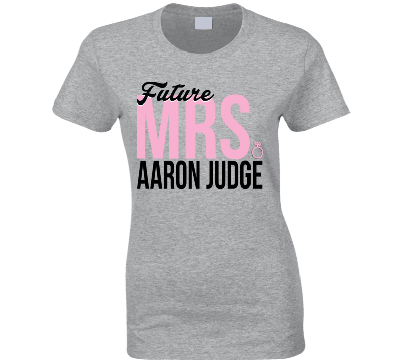 Future Mrs Aaron Judge New York Fan Ladies Baseball T Shirt