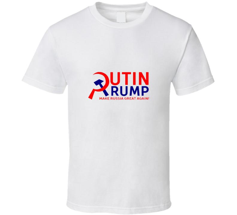 Putin Trump Presidential Campaign Make Russia Great Again T S Hirt T Shirt