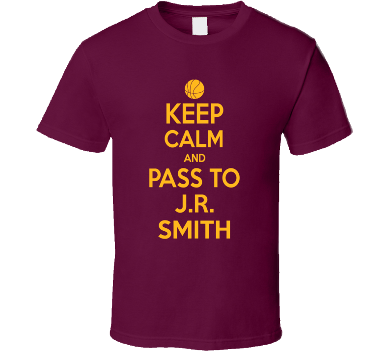Keep Calm Pass To J.r. Smith Cleveland Basketball Team T Shirt