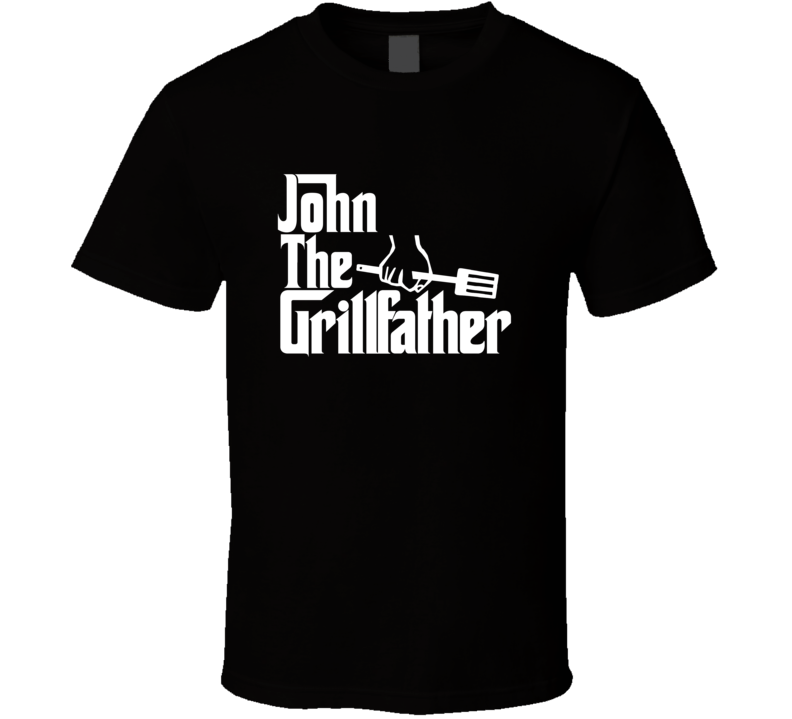 John The Grillfather Fathers Day T Shirt