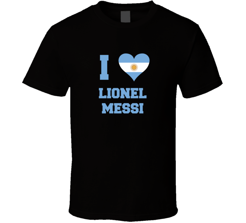 I Love Lionel Messi Argentina  World Cup 2018 Football Soccer T Shirt