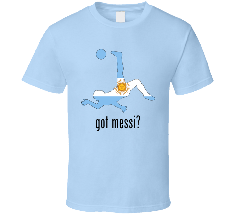 Got Messi Argentina World Cup Soccer Fan Supporter T Shirt