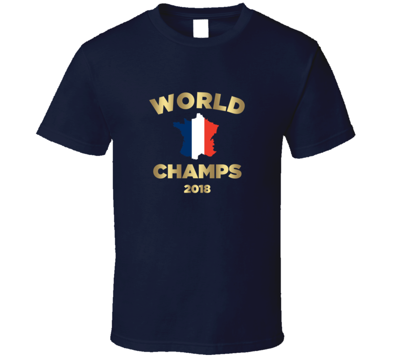 France World Cup Champions Champs 2018 Soccer T Shirt