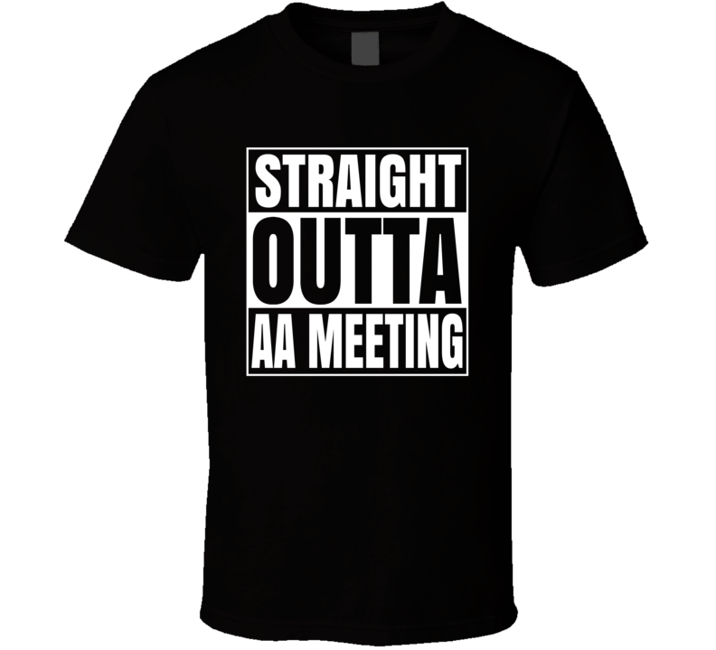 Straight Outta Aa Meeting Compton Style Parody T Shirt