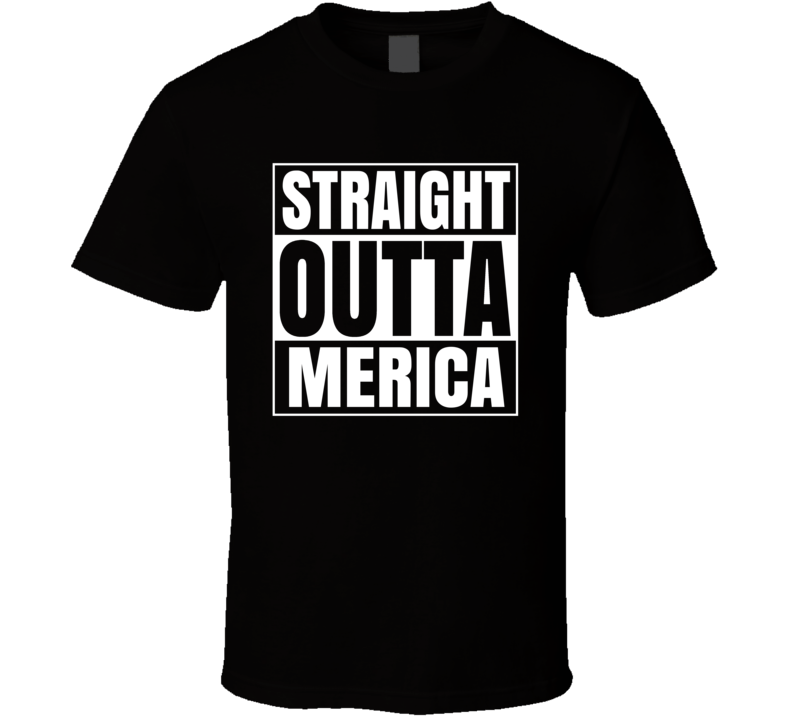 Straight Outta Merica Funny Usa Aerica Hip Hop Compton Style T Shirt