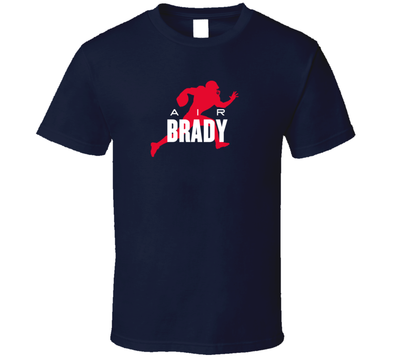 Air Tom Brady New England Quarterback Football Fan Supporter T Shirt