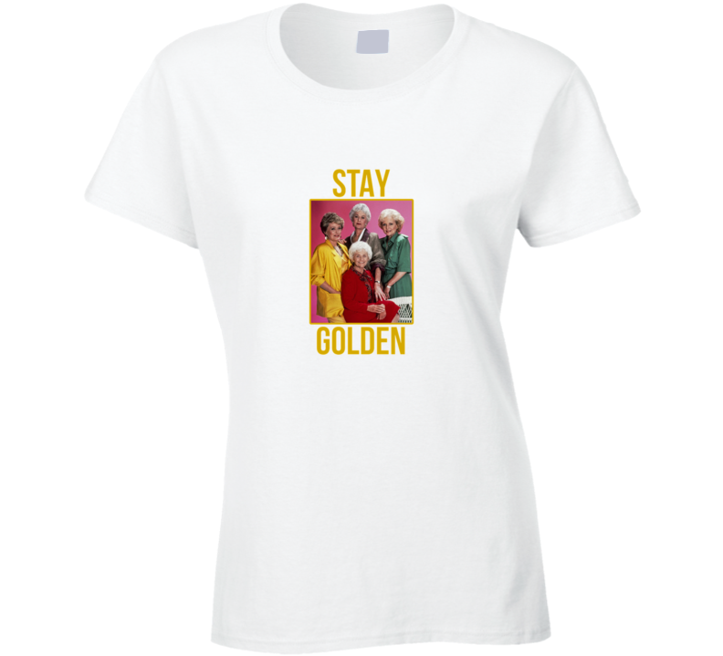Golden Girls Stay Golden Classic Retro Tv Show 80's T Shirt