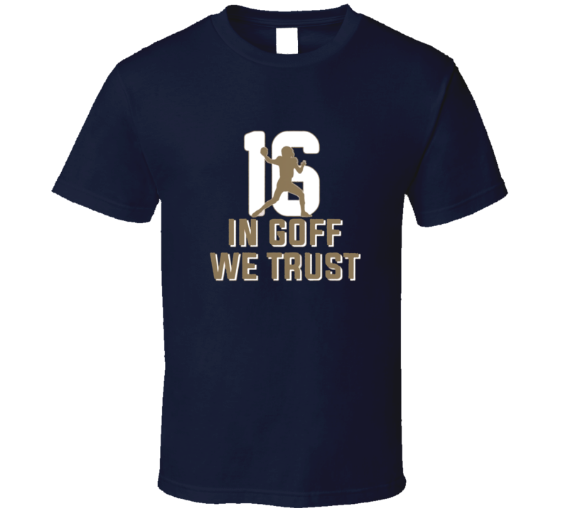 In Jared Goff We Trust Los Angeles Quarterback Football T Shirt