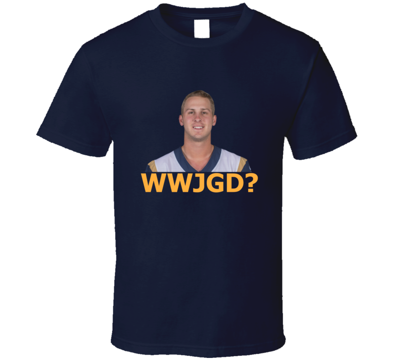 What Would Jared Goff Do Los Angeles Quarterback Football T Shirt